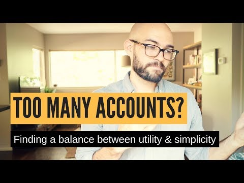 How many accounts do you need? (banks, credit cards, loans, investing etc.)
