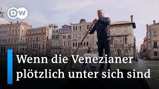 Venedig zwischen Lockdown und Massentourismus | DW Nachrichten