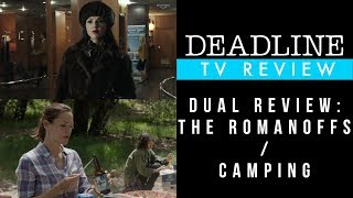 Dual Review: The Romanoffs and Camping