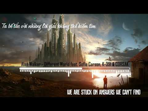 [Lyrics+Vietsub] Alan Walker - Different World Feat. Sofia Carson, K-391 & CORSAK