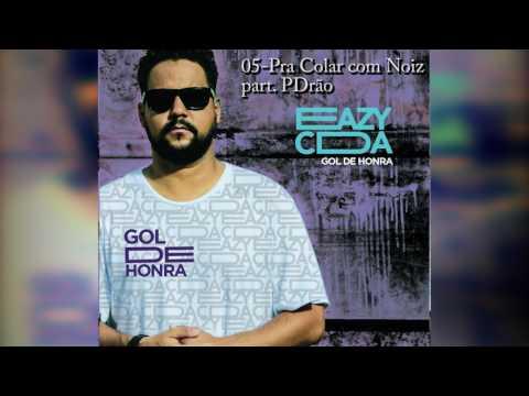 Eazy CDA - Gol de Honra - 2017 (Álbum Completo).