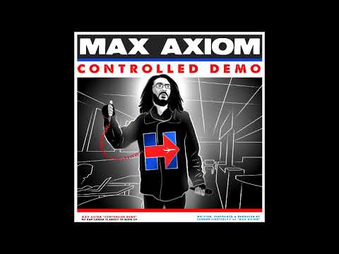 MAX AXIOM : CONTROLLED DEMO (2017) (full e.p.)