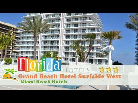 Grand Beach Hotel Surfside West Miami Beach Hotels Florida Youtube