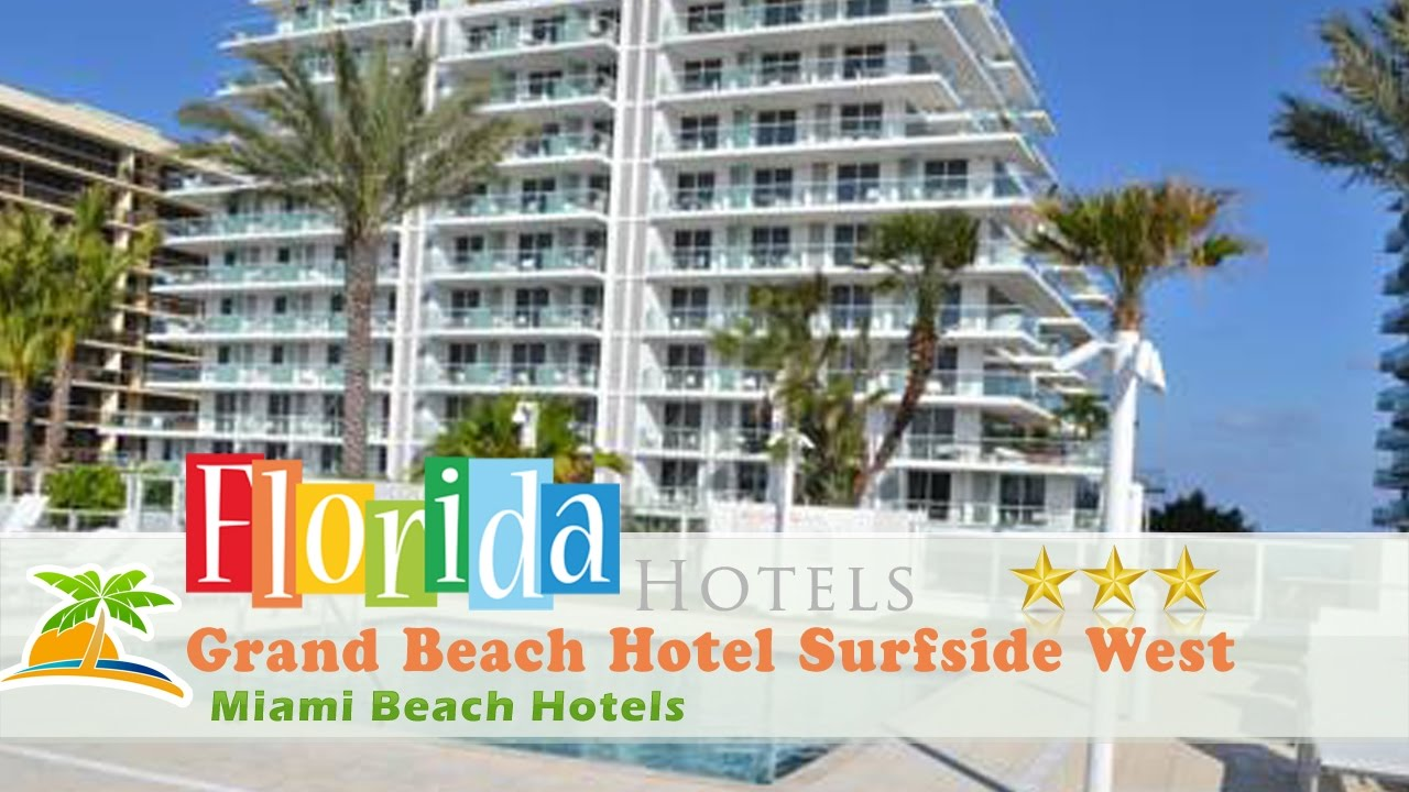 Grand Beach Hotel Surfside West Miami Hotels Florida