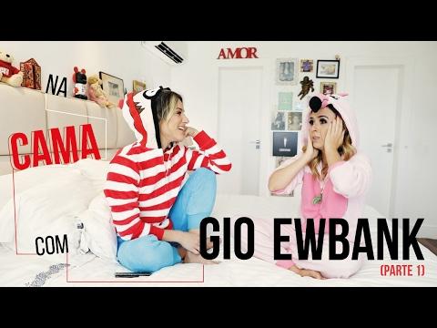 Na cama com Gio Ewbank e... Tatá Werneck parte 1  GIOH