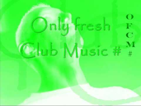 only fresh club music #30