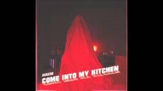 Joakim - Come Into My Kitchen (Basement Dub)