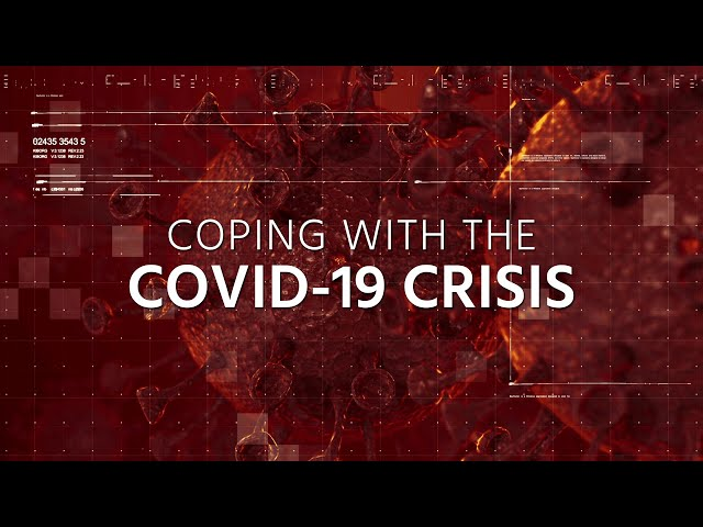 Coping with the COVID-19 Crisis