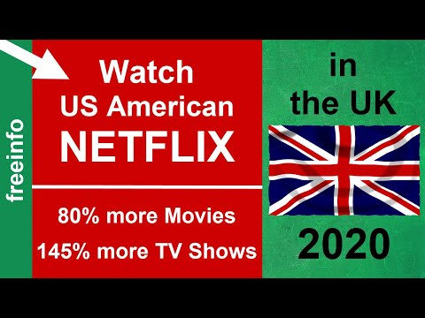 How To Get US American Netflix In The UK - Watch More Movies & TV Shows In Great Britain