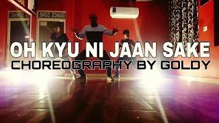 Oh Kyu Ni Jaan Sake Dance By Goldy | Ninja Feat. Goldboy | Latest Punjabi Songs | White Hills Music
