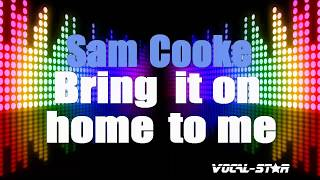 Sam Cooke - Bring It On Home To Me (Karaoke Version) with Lyrics HD Vocal-Star Karaoke