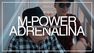 M-POWER - Adrenalina (Behind the scenes)