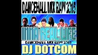 DANCEHALL MIX 2015 - INNA REAL LIFE RAW, Alkaline,Vybz Kartel,Mavado,Busy Signal,