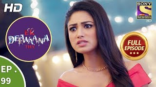 Ek Deewaana Tha - Ep 99 - Full Episode - 8th March, 2018