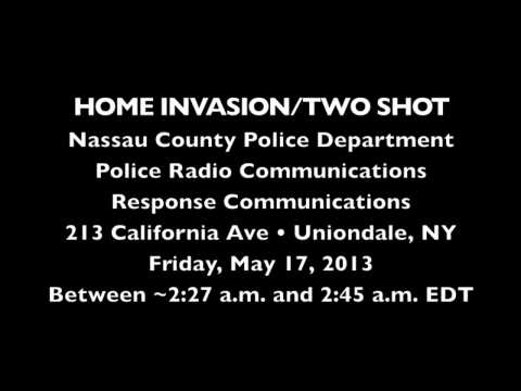 POLICE AUDIO: Nassau County Police Department Home Invasion/Robbery, Uniondale Friday, May 17, 2013