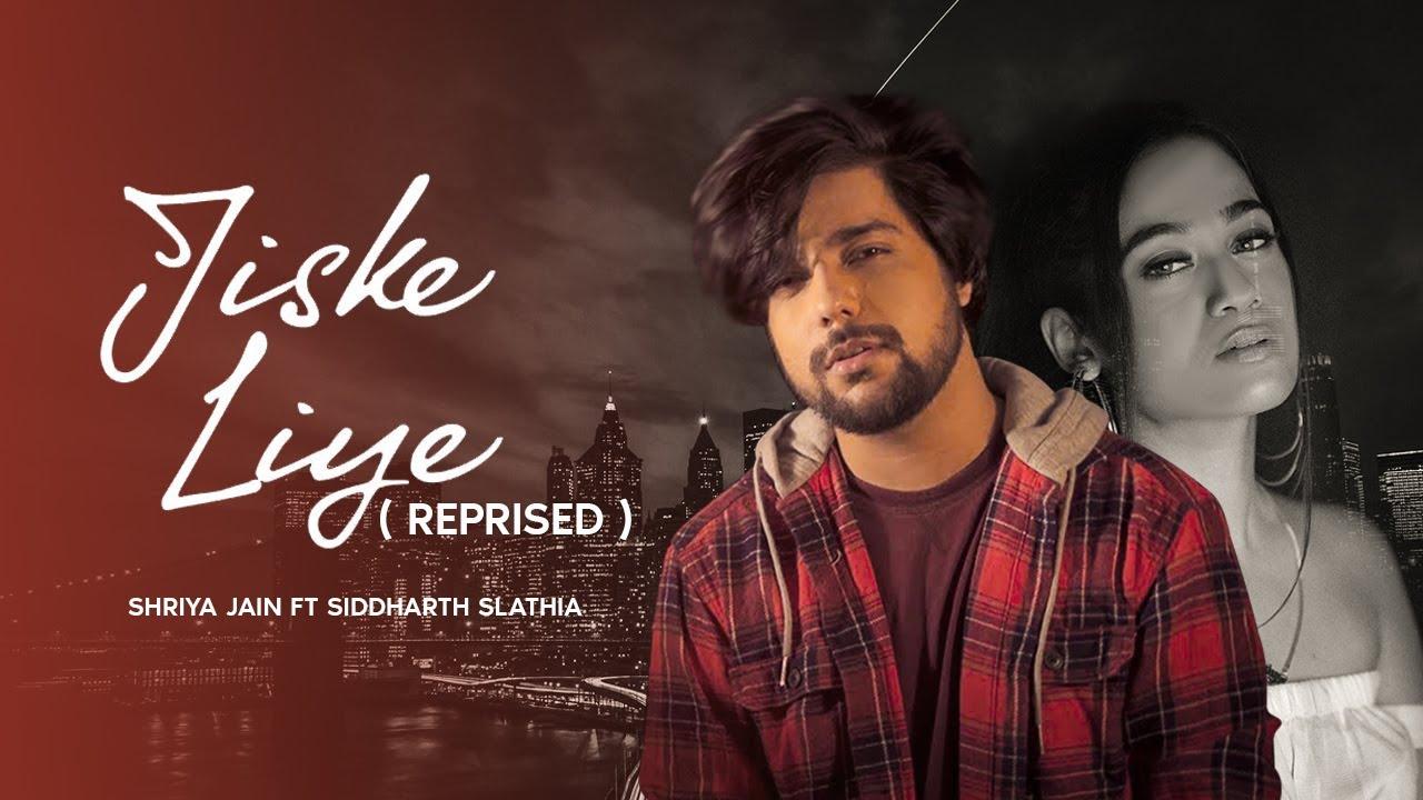 JISKE LIYE REPRISED ft. Siddharth Slathia | Shriya jain