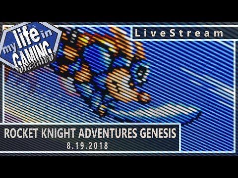 Rocket Knight Adventures :: 8.19.2018 LiveStream / MY LIFE IN GAMING - Rocket Knight Adventures :: 8.19.2018 LiveStream / MY LIFE IN GAMING