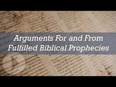 Arguments For And From Fulfilled Biblical Prophecies - Peter S Williams