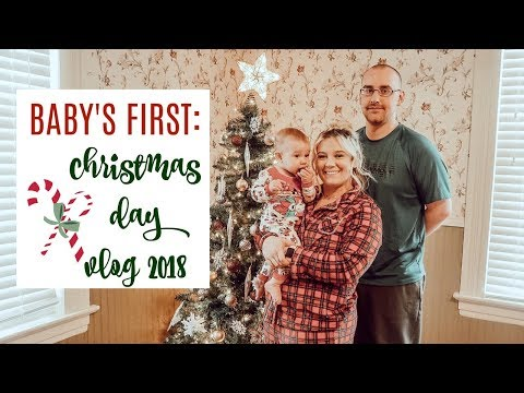 CHRISTMAS DAY 2018 Pt 2 | Baby's First Christmas | Bre Loomis
