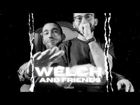 Youtube: WELCH AND FRIENDS TEASER