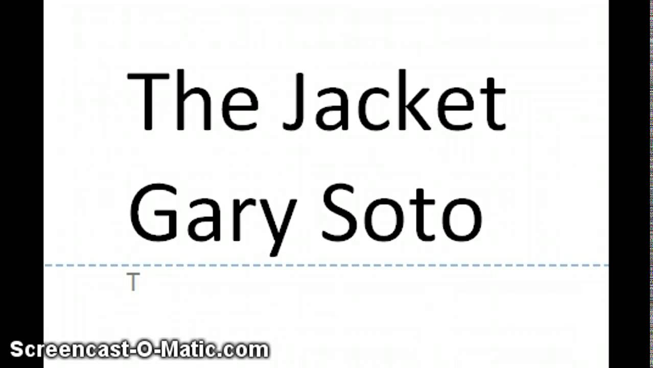 """the jacket summary by gary soto Adapted assessment gr 11 u01 rubric level a 1 example of a 3: two main themes interact with each other to produce the overall meaning of the story, """"the jacket"""", by gary soto."""