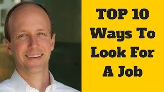 Job Search: The Top 10 Ways to Job Search