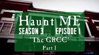 The Greater Rumford Community Center (GRCC) - Haunt ME - S3:E1