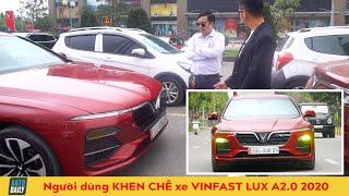 Đánh giá xe Vinfast Lux A 2.0 2020: Người dùng KHEN CHÊ xe của tỷ phú Phạm Nhật Vượng