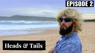 Heads & Tails  - Ep 2 Beach Life