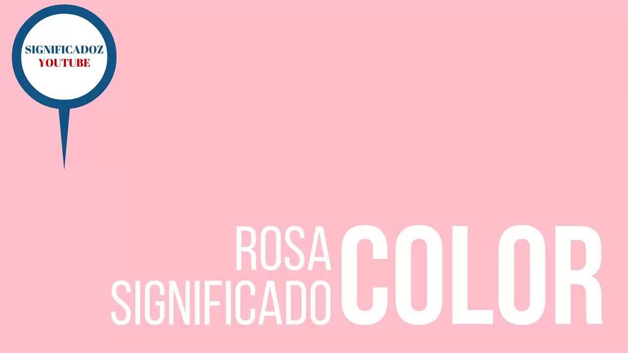Rosa - Significado del color Rosa - YouTube