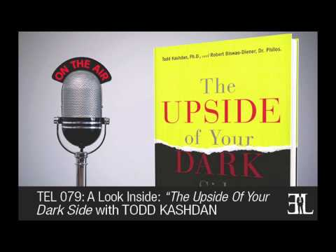 The Upside of Your Dark Side by Todd Kashdan TEL 79
