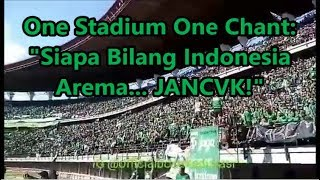 "One Stadium One Chant! Bonek: ""Siapa Bilang Indonesia Arema Jancuk!"""