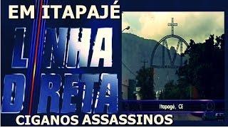 Linha Direta em Itapajé - Os Ciganos Assassinos