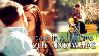 Once in a Lifetime :: Zoe and Wade [#9]