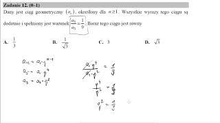 Matura podstawowa z matematyki maj 2019 zadanie 12 Dany jest ciąg geometryczny (an), określony dla n
