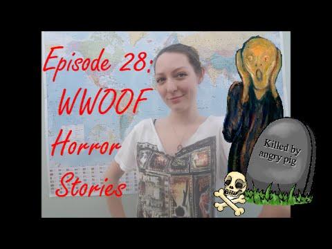 Ep 28 WWOOF Horror Stories!