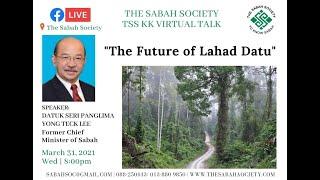 The Future of Lahad Datu by Datuk Seri Yong Teck Lee