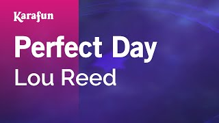 Karaoke Perfect Day - Lou Reed *