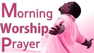 Early Morning Worship Songs & Prayer - Gospel Music Praise and Worships - Gospel Music 2020