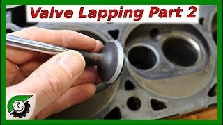 How to Lap Valves Part 2: Engine Rebuild Part 7