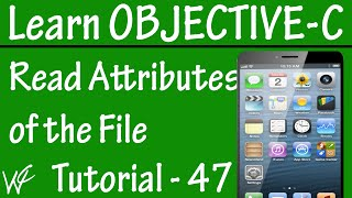 Free Objective C Programming Tutorial for Beginners 47 - Read Attributes of the File in Objective C