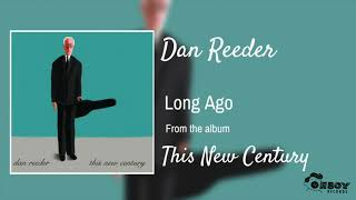 Watch Dan Reeder Long Ago video