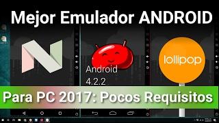 El Mejor Emulador con Multiples Versiones de ANDROID (7.0/6.0/5.0/4) para PC 2017 (Liviano)