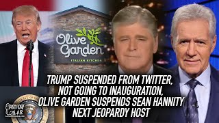 Donald Trump Suspended From Twitter, Not Going To Inauguration, Olive Garden Suspends Sean Hannity