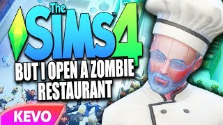 Sims 4 but I open a zombie restaurant