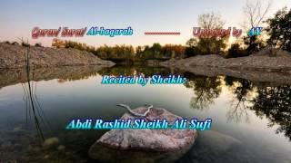 Al fatiha Al baqarah recited by Sh: Abdi Rashid Ali sufi.