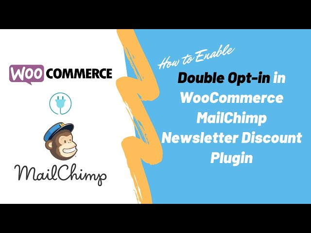 How to Enable Double Opt-in in WooCommerce MailChimp Newsletter Discount Plugin