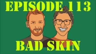 If I Were You - Episode 113: Bad Skin (with Jon Gabrus!) (Jake and Amir Podcast)