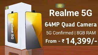 Realme 5G - 64MP Quad Camera, 5G, 32MP PopUp Selfie, Launch Date In India, Price, Specification