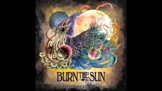 Burn The Sun - Desert Flowers